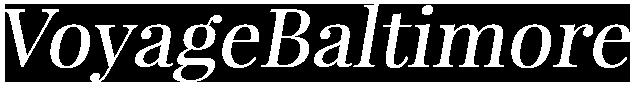 VoyageBaltimore Magazine | Baltimore's Most Inspiring Stories